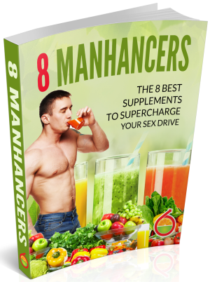8 Manhancers: The 8 best supplements to supercharge your juices for men ONLY